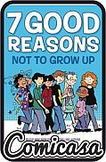 7 GOOD REASONS NOT TO GROW UP (2020) HARD COVER