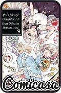 IF IT'S FOR MY DAUGHTER, I'D EVEN DEFEAT A DEMON LORD - LIGHT NOVEL (2019) DIGEST-SIZED NOVEL #9