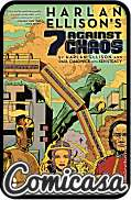 HARLAN ELLISON'S 7 AGAINST CHAOS (2013) HARD COVER By Ellison, Chadwick & Steacy