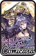 SKELETON KNIGHT IN ANOTHER WORLD : LIGHT NOVEL (2019) DIGEST-SIZED NOVEL #7