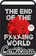 THE END OF THE FUCKING WORLD (2018) HARD COVER By Charles Forsman