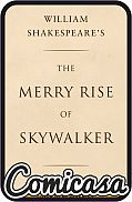 WILLIAM SHAKESPEARE'S MERRY RISE OF SKYWALKER (2020) HARD COVER