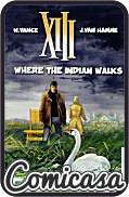 XIII : CINEBOOK EDITION (2013) GRAPHIC NOVEL #2 Where the Indian Walks
