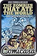 ZOMBIES THAT ATE THE WORLD (2011) HARD COVER #1 Bring Me Back My Head